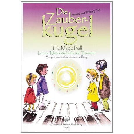 Thiel, W.: Die Zauberkugel