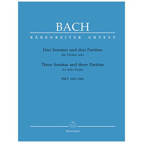 Bach, J.S.: 3 Sonaten und 3 Partiten BWV 1001 - 1006