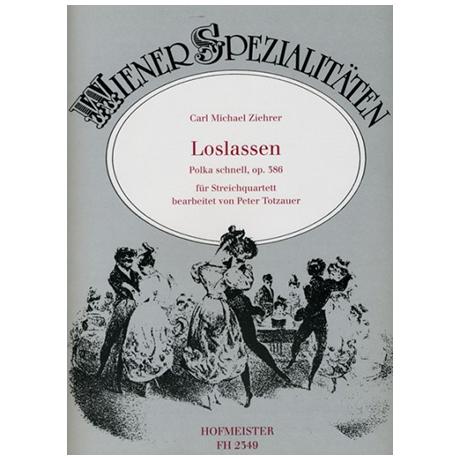 Ziehrer, C.: Loslassen Op. 386