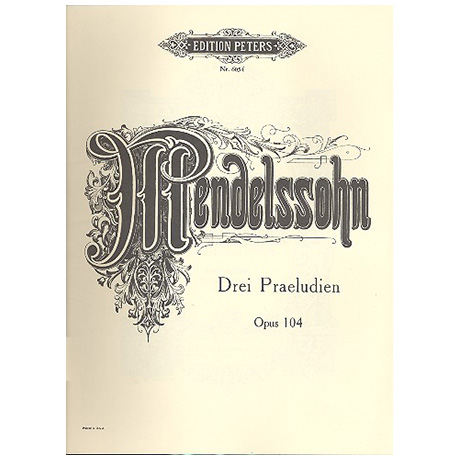 Mendelssohn, B. F.: 3 Präludien Op. 104/1