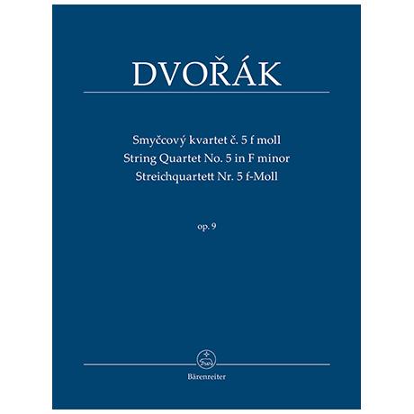 Dvorák, A.: Streichquartett Nr. 5 f-Moll Op. 9