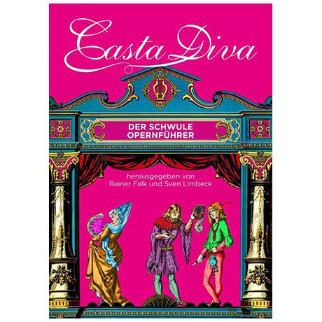 Falk, R./Limbeck, S.: Casta Diva – Der schwule Opernführer