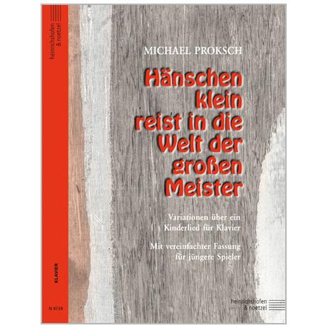 Proksch, M.: Hänschen klein reist in die Welt der großen Meister