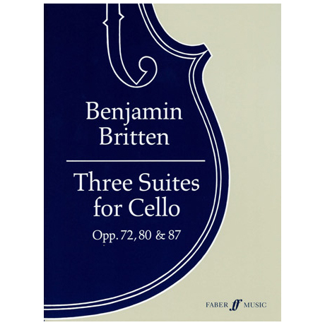 Britten, B.: 3 Cello-Suiten Op. 72, Op. 80, Op. 87