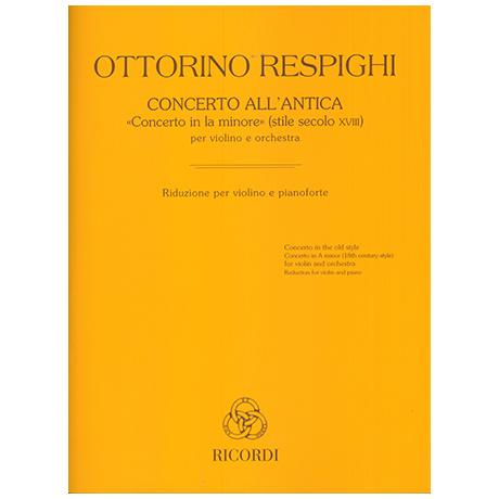Resphigi, O.: Violinkonzert »Concerto all'Antica a-Moll«