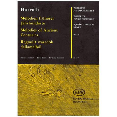 Werke für Jugendorchester - Horváth: Melodien längst vergangener Zeiten -Suite