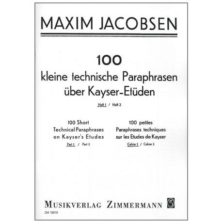 Jacobsen, M.: 100 kleine technische Paraphrasen über Kayser-Etüden Band 1
