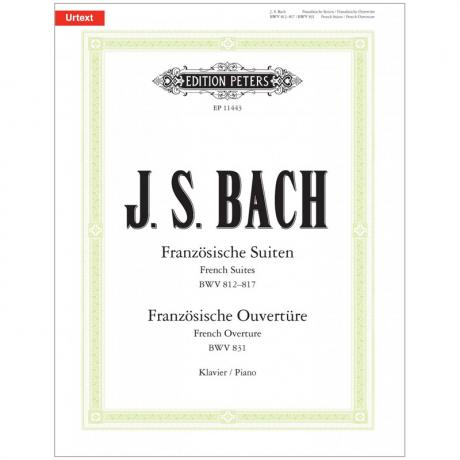 Bach, J. S.: Französische Suiten BWV 812-817, Ouverture BWV 831