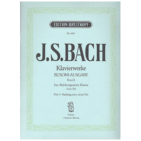 Bach, J. S.: Das Wohltemperierte Klavier 1. Teil Heft IV Nachtrag zum 1. Teil