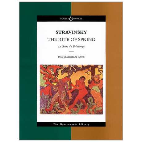 Strawinsky, I.: Le Sacre du Printemps (1911-13)