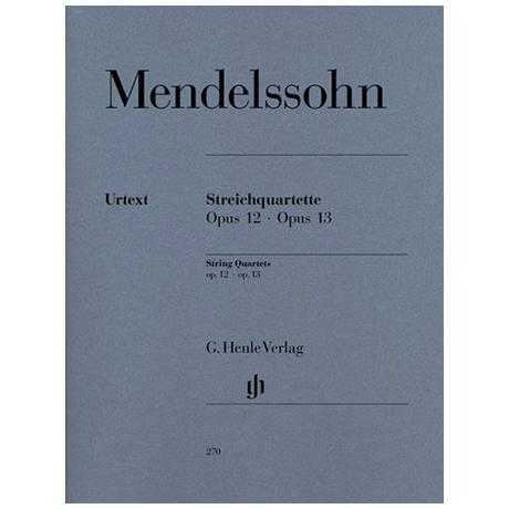 Mendelssohn Bartholdy, F.: Streichquartette Es-Dur Op. 12, a-Moll Op. 13 Urtext