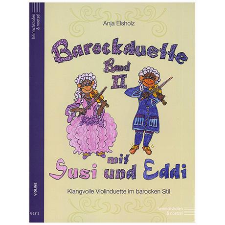 Elsholz, A.: Barockduette mit Susi und Eddi Band 2