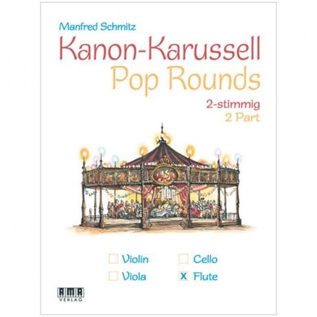 Schmitz, M.: Kanon-Karussell – Pop Rounds 2-stimmig (Flöte)