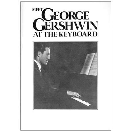Gershwin, G.: Meet George Gershwin at the Keyboard