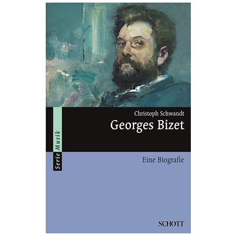 Schwandt, C.: Georges Bizet