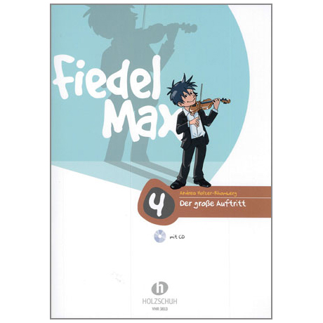 Holzer-Rhomberg, A.: Fiedel-Max. Der große Auftritt 4 für Violine (+CD)