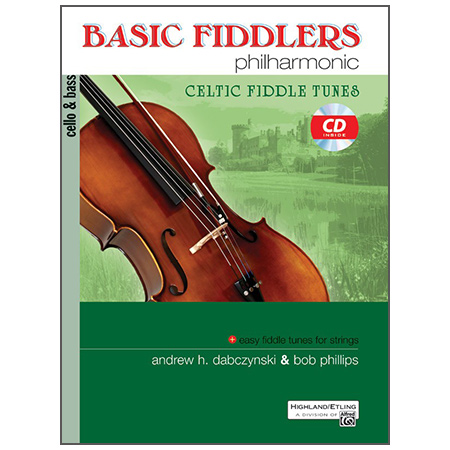 Dabczynski, A. H./Phillips, B.: Basic Fiddlers Philharmonic – Celtic Fiddle Tunes Cello/Bass (+CD)