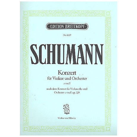 Schumann, R.: Violinkonzert Op. 129 a-Moll