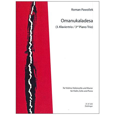 Pawollek, R.: 3. Klaviertrio »Omanukaladesa« (2012/13)