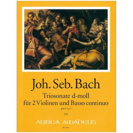 Bach, J. S.: Triosonate d-Moll nach BWV 527