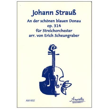 Strauß, J. (Sohn): An der schönen blauen Donau op.314