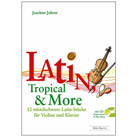 Johow, J.: Latin, Tropical & More (+CD)