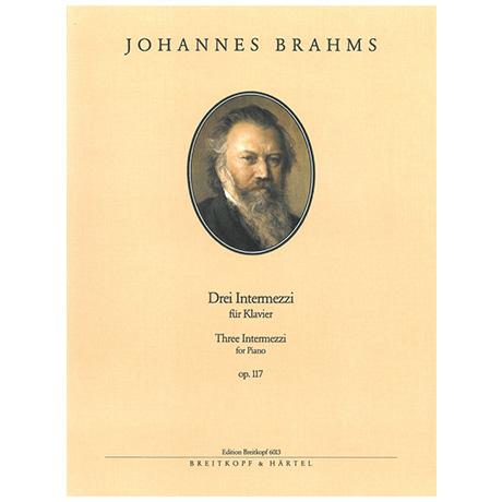 Brahms, J.: Drei Intermezzi Op. 117