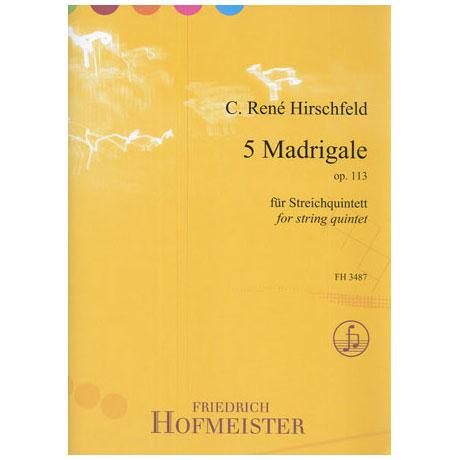 Hirschfeld, C. R.: 5 Madrigale für Streichquintett Op. 113