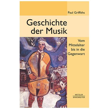 Griffiths, P.: Geschichte der Musik