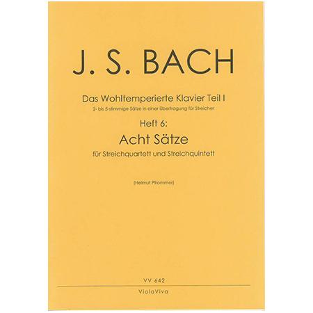Bach, J. S.: 8 vier- und fünfstimmige Sätze aus dem Wohltemperierten Klavier Teil I