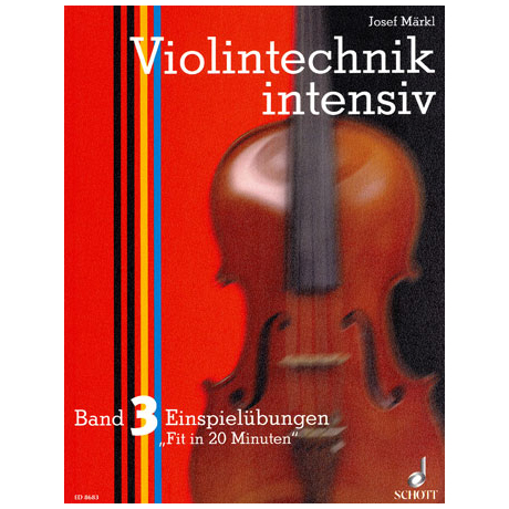Maerkl, Josef: Violintechnik Intensiv Band 3