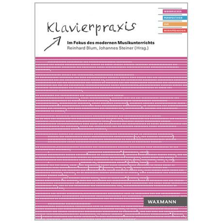 Blum, R./Steiner, J.: Klavierpraxis im Fokus des modernen Musikunterrichts
