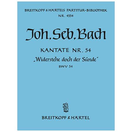 Bach, J. S.: Kantate BWV 54 »Widerstehe doch der Sünde«