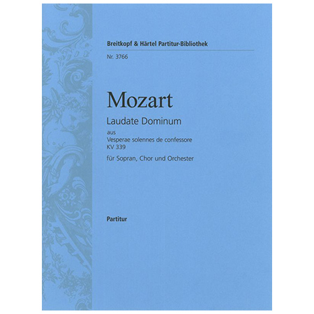 Mozart, W. A.: Laudate Dominum«aus Vesperae solennes de confessore KV 339