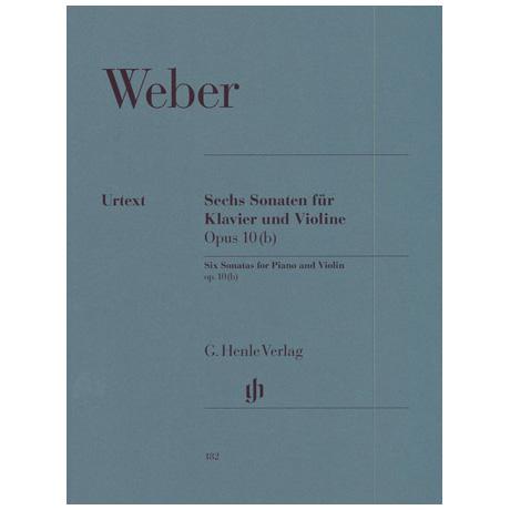 Weber, C. M. v.: 6 Violinsonaten Op. 10(b) A-Dur / C-Dur / D-Dur / Es-Dur / F-Dur / G-Dur