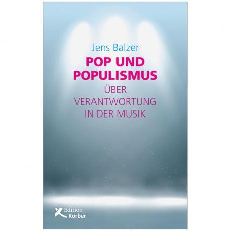 Balzer, J.: Pop und Populismus – Über Verantwortung in der Musik