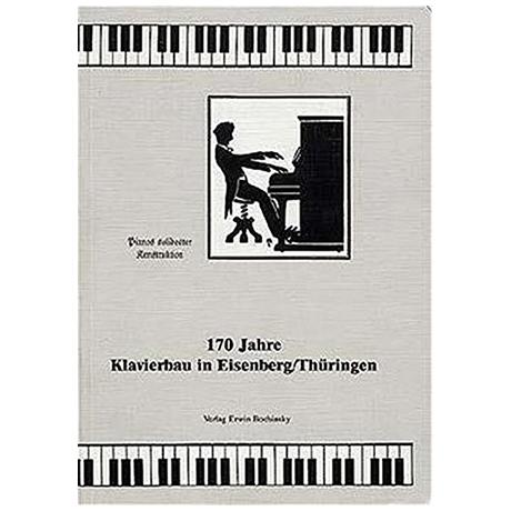 Ahrens, C.: 170 Jahre Klavierbau in Eisenberg