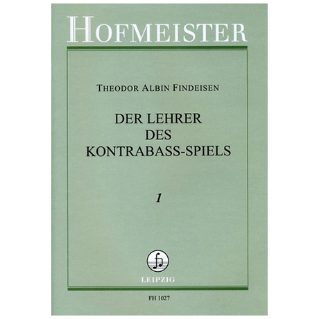 Findeisen, Theodor: Der Lehrer im Kontrabaßspiel Band 1