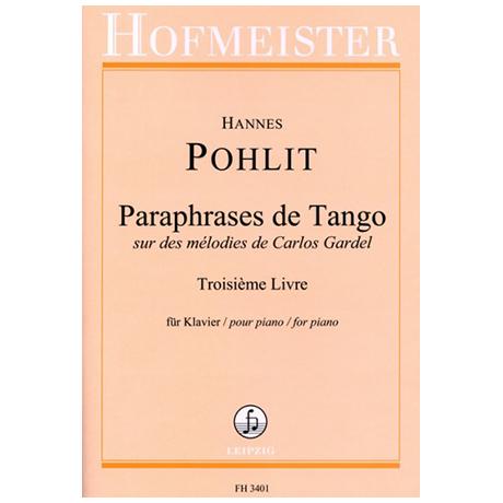 Pohlit, H.: Paraphrases de Tango sur des mélodies de Carlos Gardel Vol. 3