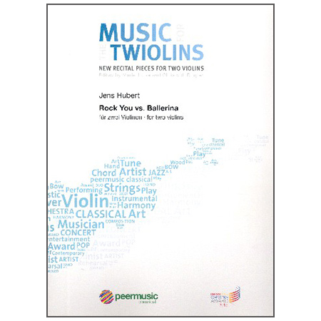 Hubert, J.: Rock You vs. Ballerina – Music for the Twiolins