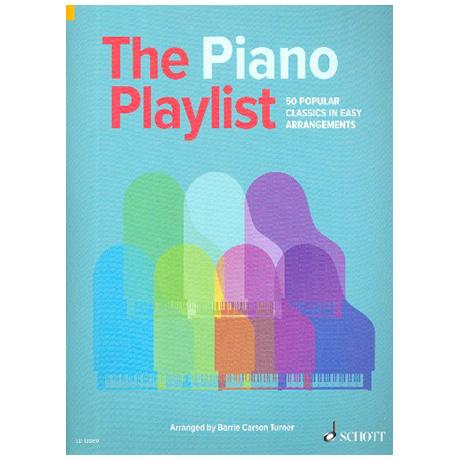 Carson Turner, B.: The Piano Playlist – 50 Popular Classics in Easy Arrangements