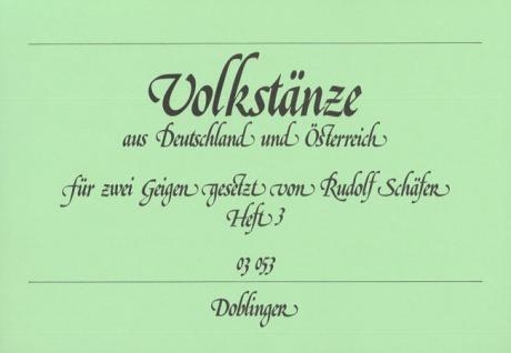 Schäfer, R.: Volkstänze aus Deutschland und Österreich Band 3