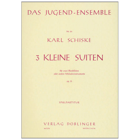 Schiske, K.: 3 kleine Suiten Op.15 Nr.1-3