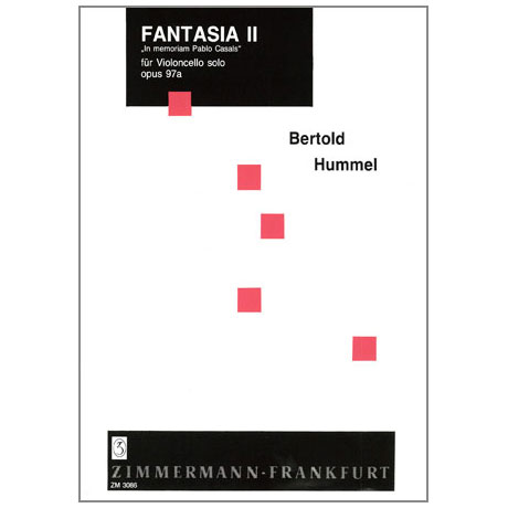 Hummel, B.: Fantasia Nr. 2 Op. 97a »In memoriam Pablo Casals«