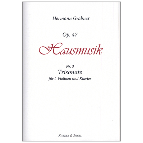 Grabner, H.: Sonate Op. 47/3