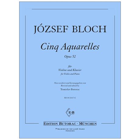 Bloch, J.: Cinq Aquarelles Op. 52