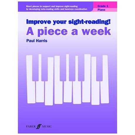 Harris, P.: Improve your sight-reading! A Piece a Week Grade 1