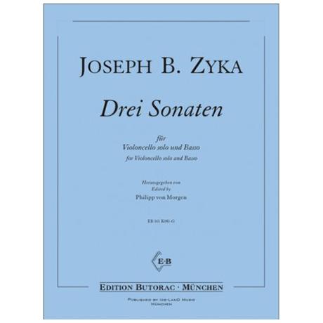 Zyka, J. B.: Drei Sonaten für Violoncello solo und Basso