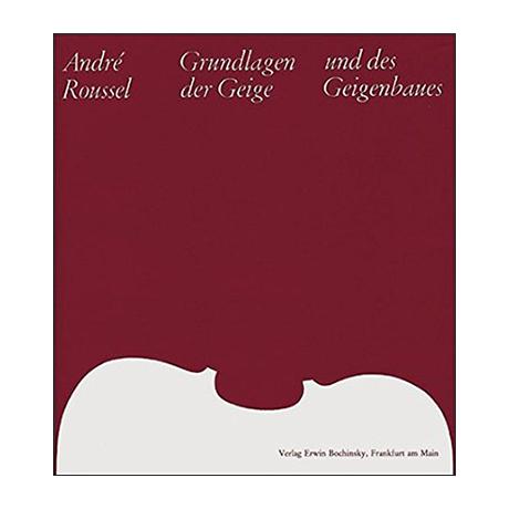 Roussel, A.: Grundlagen der Geige und des Geigenbaues