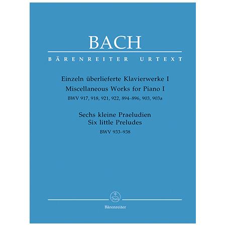 Bach, J. S.: Einzeln überlieferte Klavierwerke I, 6 kleine Praeludien BWV 933-938, 917, 918, 921, 922, 894-896, 903, 903a